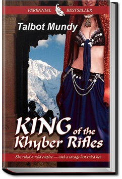 King of the Khyber Rifles by Talbot Mundy