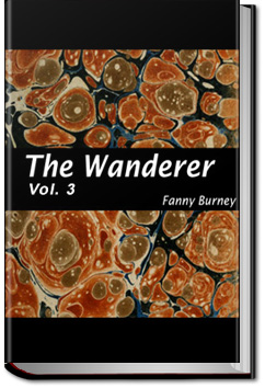 The Wanderer - Volume 3 by Fanny Burney