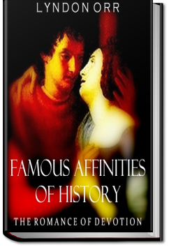 Famous Affinities of History by Lyndon Orr