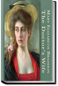 The Doctor's Wife by M. E. Braddon