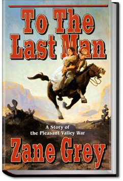 To the Last Man by Zane Grey