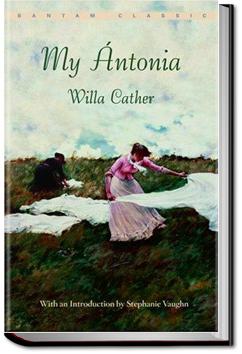 My Antonia by Willa Sibert Cather