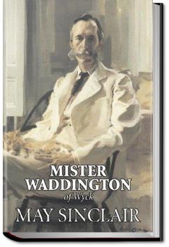Mr. Waddington of Wyck by May Sinclair
