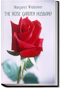The Rose-Garden Husband by Margaret Widdemer