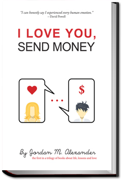I Love You, Send Money by Jordan Alexander
