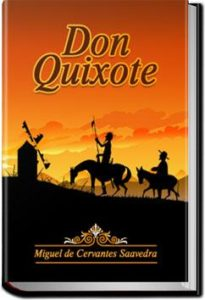 Don Quixote - Volume 1 by Miguel de Cervantes Saavedra