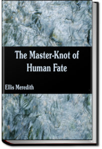 The Master-Knot of Human Fate by Ellis Meredith
