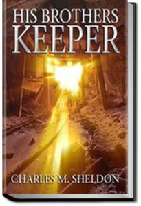 His Brother's Keeper by Charles Monroe Sheldon