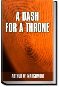 A Dash .. .. .. For a Throne by Arthur W. Marchmont