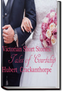 Victorian Short Stories: Stories of Courtship