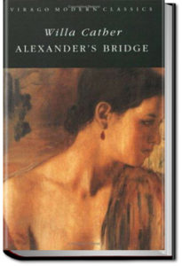 Alexander's Bridge by Willa Sibert Cather