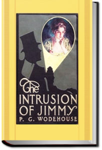 The Intrusion of Jimmy by P. G. Wodehouse