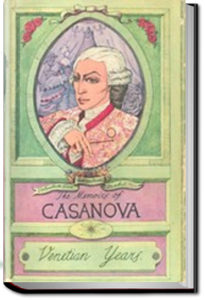 The Memoirs of Jacques Casanova by Giacomo Casanova