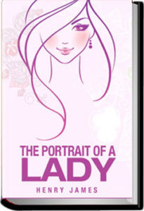 The Portrait of a Lady - Volume 2 by Henry James