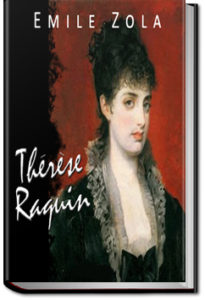 Theresa Raquin by Émile Zola