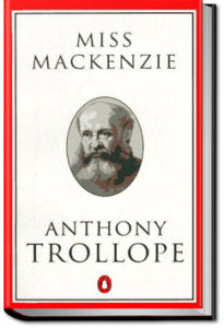 Miss Mackenzie by Anthony Trollope