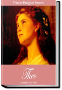 Theo by Frances Hodgson Burnett