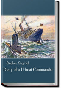 Diary of a U-Boat Commander by Sir Stephen King-Hall