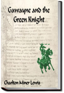 Gawayne and the Green Knight by Carlton Miner Lewis