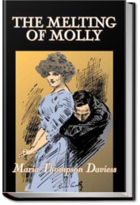 The Melting of Molly by Maria Thompson Daviess
