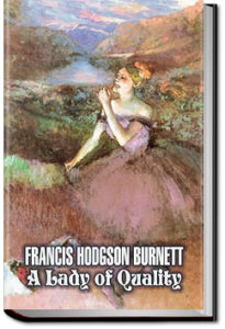 A Lady of Quality by Frances Hodgson Burnett