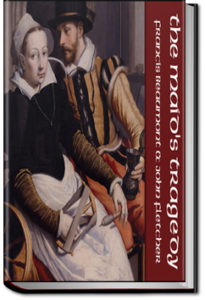 The Maids Tragedy by Francis Beaumont and John Fletcher