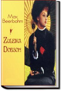 Zuleika Dobson by Sir Max Beerbohm
