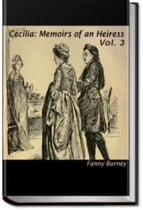 Cecilia; Or, Memoirs of an Heiress - Volume 3 by Fanny Burney