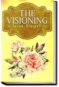The Visioning by Susan Glaspell
