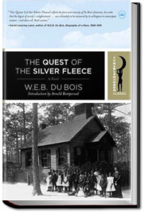 The Quest of the Silver Fleece by W. E. B. Du Bois
