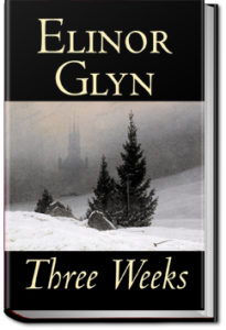 Three Weeks by Elinor Glyn