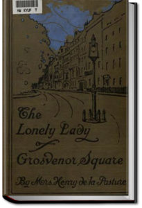 The Lonely Lady of Grosvenor Square by Mrs. Henry de la Pasture