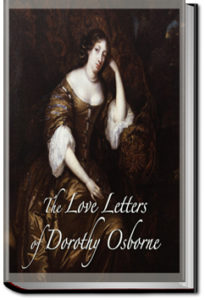 The Love Letters of Dorothy Osborne  by Dorothy Osborne