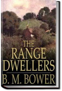 The Range Dwellers by B. M. Bower