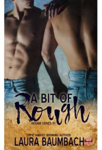 A Bit of Rough by Laura Baumbach