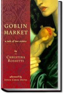 Goblin Market and Other Poems by Christina Georgina Rossetti