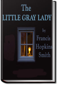The Little Gray Lady by Francis Hopkinson Smith
