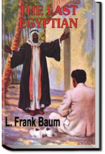 The Last Egyptian by L. Frank Baum