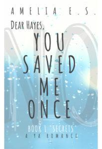 You Saved Me Once by Amelia E.s.