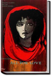 All for Love by John Dryden