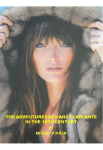 The Adventures of Nancy Laplante in the 19th Century by Michel Poulin