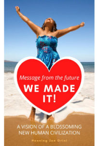 Message From the Future - WE MADE IT! by Henning Jon Grini
